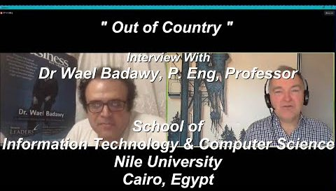 """Out of Country"" - Interview with Dr. Wael Badawy, P. Eng, Professor of Computer Science"